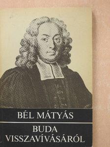 Bél Mátyás - Buda visszavívásáról [antikvár]