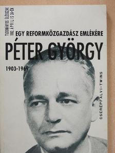 Borsányi György - Egy reformközgazdász emlékére - Péter György (1903-1969) [antikvár]