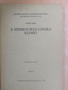 Ruzsa Imre - A szimbolikus logika elemei [antikvár]