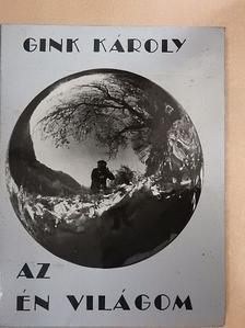 Gink Károly - Az én világom [antikvár]