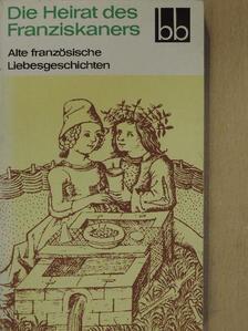 Die Heirat des Franziskaners [antikvár]