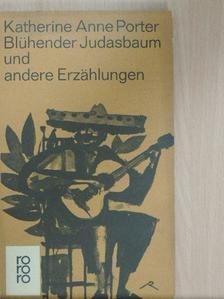 Katherine Anne Porter - Blühender Judasbaum [antikvár]