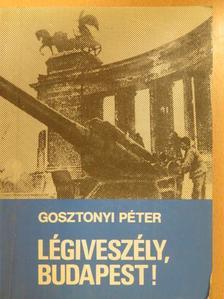 Gosztonyi Péter - Légiveszély, Budapest! (dedikált példány) [antikvár]