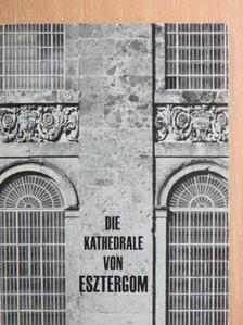 Anna Zádor - Die Kathedrale von Esztergom [antikvár]