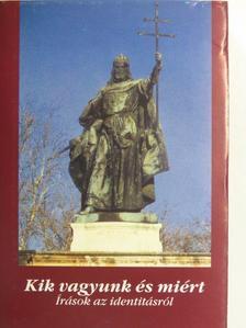 Banner Zoltán - Kik vagyunk és miért [antikvár]