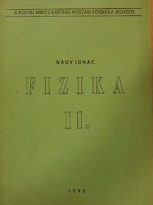 Nagy Ignác - Fizika II. [antikvár]