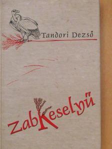 Tandori Dezső - Zabkeselyű [antikvár]