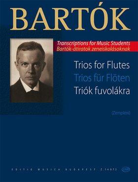 Bartók Béla - TRIÓK FUVOLÁKRA (ZEMPLÉNI) BARTÓK ÁTIRATOK