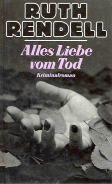 Ruth Rendell - Alles Liebe vom Tod [antikvár]
