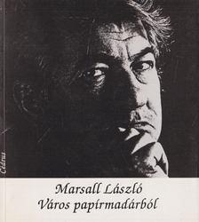 Marsall László - Város papírmadárból [antikvár]