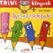 Őszi Zoltán - Trixi könyvek - Színes csetepaté