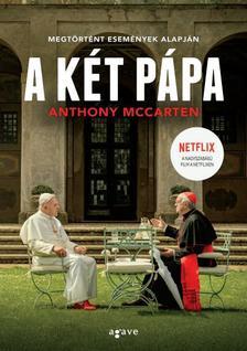 Anthony McCarten - A két pápa