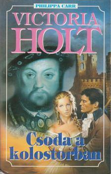 Victoria Holt - Csoda a kolostorban [antikvár]