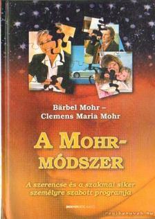 Bärbel Mohr - A Mohr-módszer [antikvár]