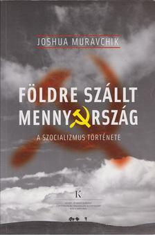 Joshua Muravchik - Földre szállt mennyország [antikvár]