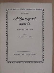 Kovács Sándor Iván - Utószó az Adriai tengernek Syrenaia hasonmás kiadásához [antikvár]