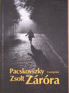 Pacskovszky Zsolt - Záróra [antikvár]