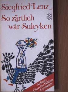 Siegfried Lenz - So zärtlich war Suleyken [antikvár]