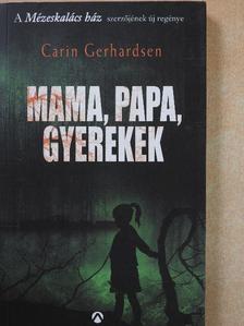 Carin Gerhardsen - Mama, papa, gyerekek [antikvár]