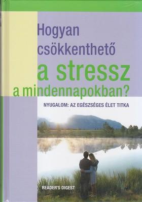 Hogyan csökkenthető a stressz a mindennapokban?