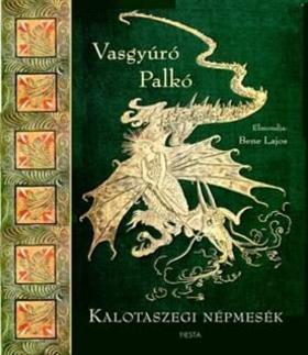 Vasgyúró Palkó - Kalotaszegi népmesék