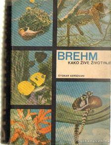 Edmund, Alfred - Brehm - Kako zive zivotinje [antikvár]