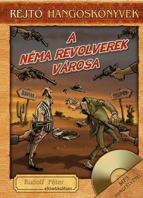 REJTŐ JENŐ - A NÉMA REVOLVEREK VÁROSA - HANGOSKÖNVY, KÖNYVMELLÉKLETTEL