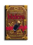 Angie Sage - MEDICINA - SZEPTIMUSZ 3. - KEMÉNY BORÍTÓS