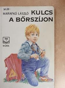 Marafkó László - Kulcs a bőrszíjon [antikvár]