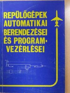 Sipos István - Repülőgépek automatikai berendezései és programvezérlései [antikvár]