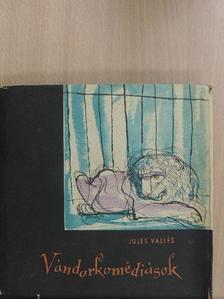 Jules Vallés - Vándorkomédiások [antikvár]