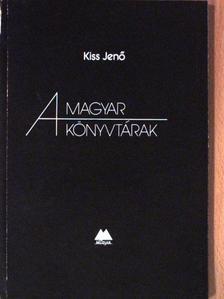 Kiss Jenő - A magyar könyvtárak [antikvár]