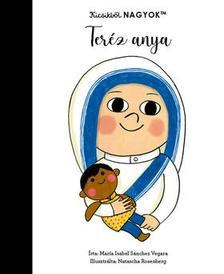 María Isabel Sanchez Vegara - Kicsikből NAGYOK - Teréz anya