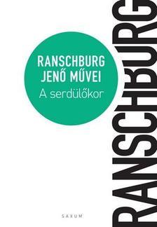 .Ranschburg Jenő - Serdülők - Életmű VI.