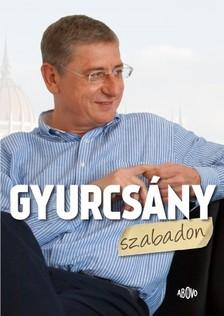 Szántó István - Gyurcsány szabadon  [eKönyv: epub, mobi]