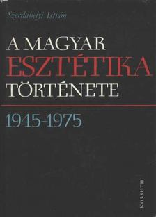 Szerdahelyi István - A magyar esztétika története (1945-1975) [antikvár]