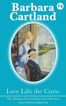 Barbara Cartland - Love Lifts The Curse [eKönyv: epub, mobi]