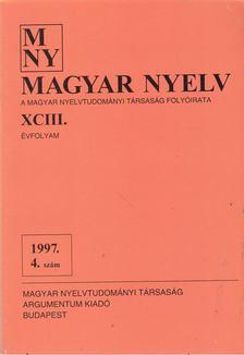 Benkő Loránd - Magyar Nyelv XCII. évf. 1997/4. szám [antikvár]