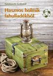 Fanyúvasztó Ferdinánd - Hasznos holmik fahulladékból. Kreatív újrahasznosítás kicsiknek és nagyoknak