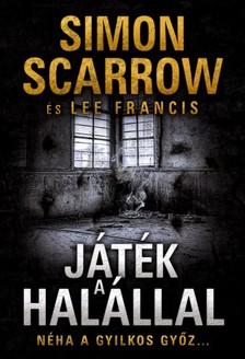 Lee Francis Simon Scarrow, - Játék a halállal [eKönyv: epub, mobi]
