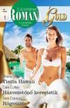 Cara Colter; Sara Craven Shana Gray; - Romana Gold 20. - Tiszta Hawaii; Házvezetőnő kerestetik; Rögeszme [eKönyv: epub, mobi]