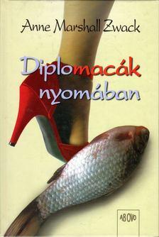Anne Marshall Zwack - Diplomacák nyomában [antikvár]