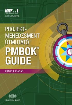 Project Management Institute - Projektmenedzsment útmutató PMBOK Guide