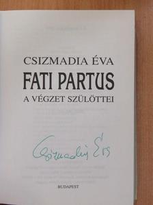 Csizmadia Éva - Fati partus (aláírt példány) [antikvár]