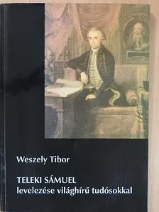 Weszely Tibor - Teleki Sámuel levelezése világhírű tudósokkal [antikvár]