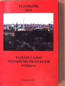Balázs Sándor Turza - Tűzőrzők 2015 [antikvár]