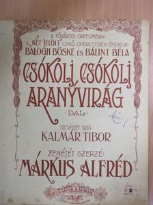 Kalmár Tibor - Csókolj, csókolj aranyvirág [antikvár]