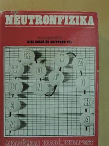 Bata Lajos - Neutronfizika [antikvár]