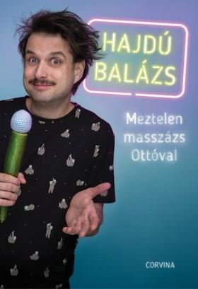 Hajdú Balázs - Meztelen masszázs Ottóval [eKönyv: epub, mobi]