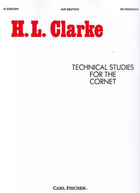 CLARKE, H.L. - TECHNICAL STUDIES FOR THE CORNET (ENGLISH/DEUTSCH/FRANCAIS)
